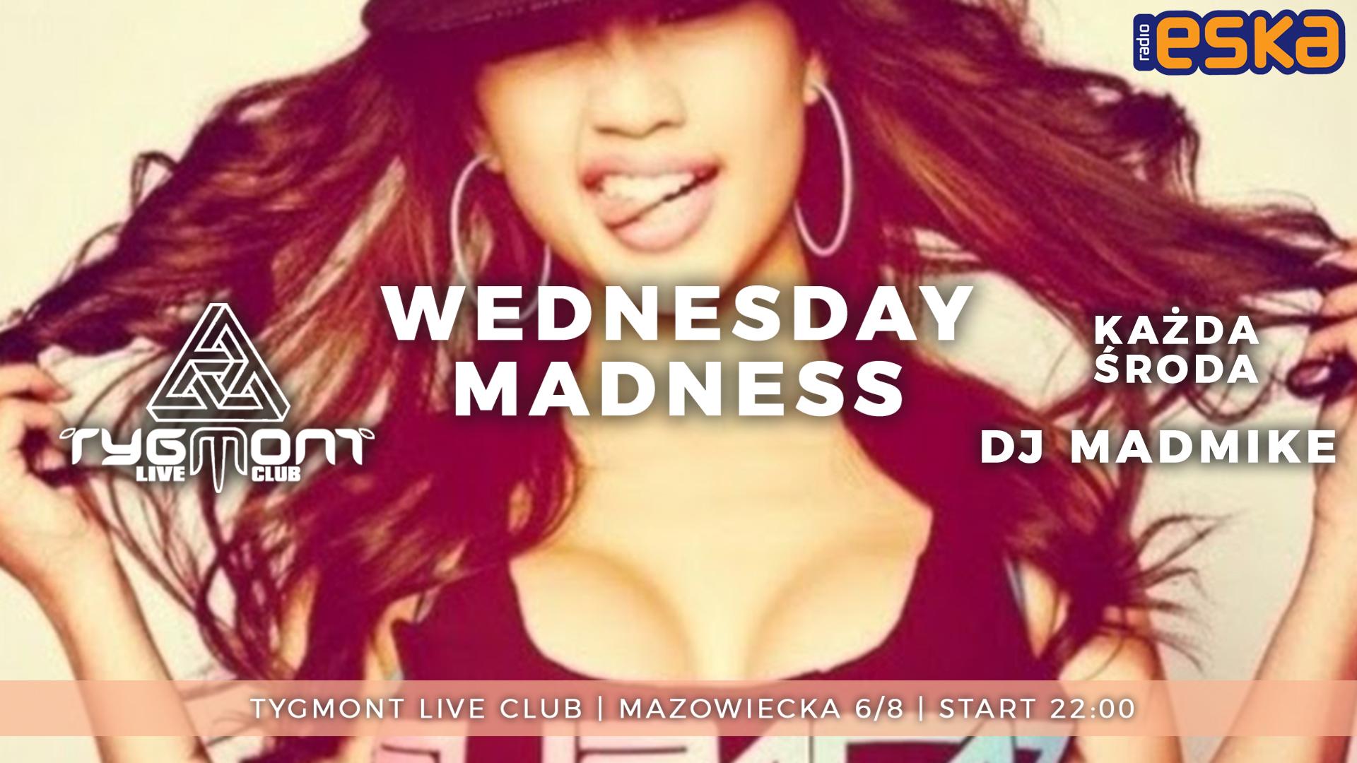 Wednesday Madness tygmont