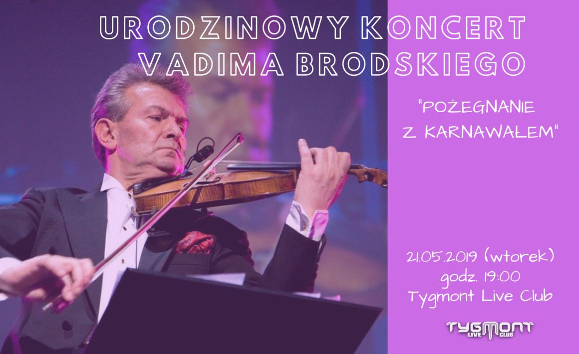 Urodzinowy koncert Vadima Brodskiego