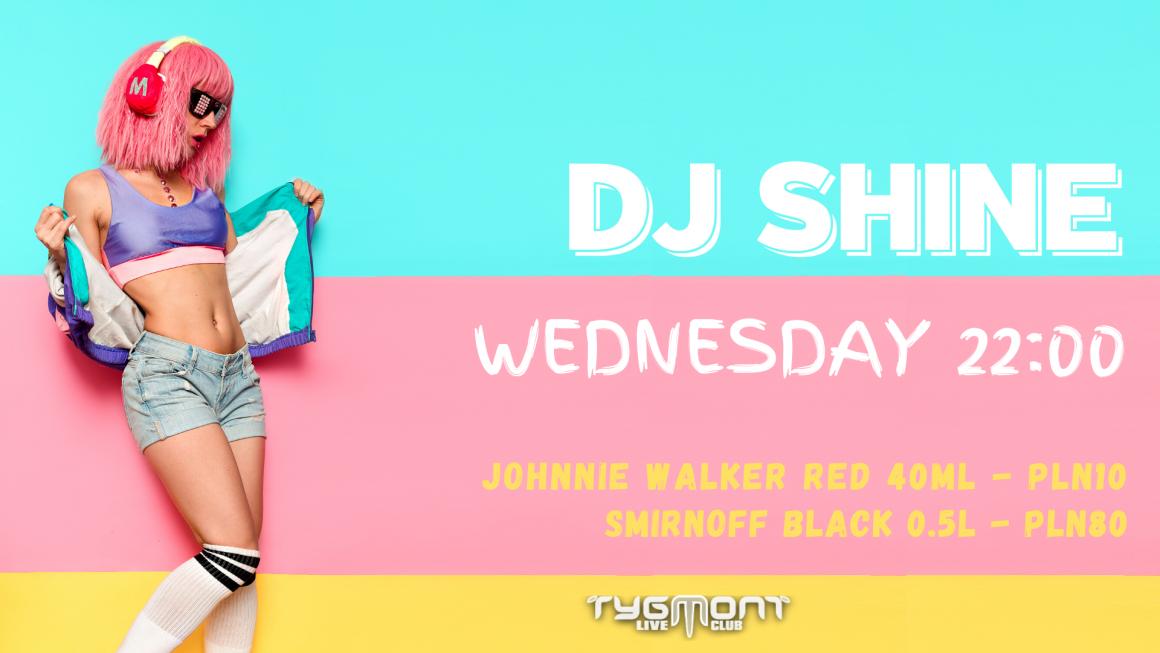 Środa z DJ Shine