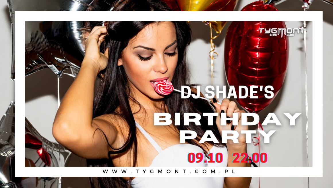 DJ Shade's Birthday Party